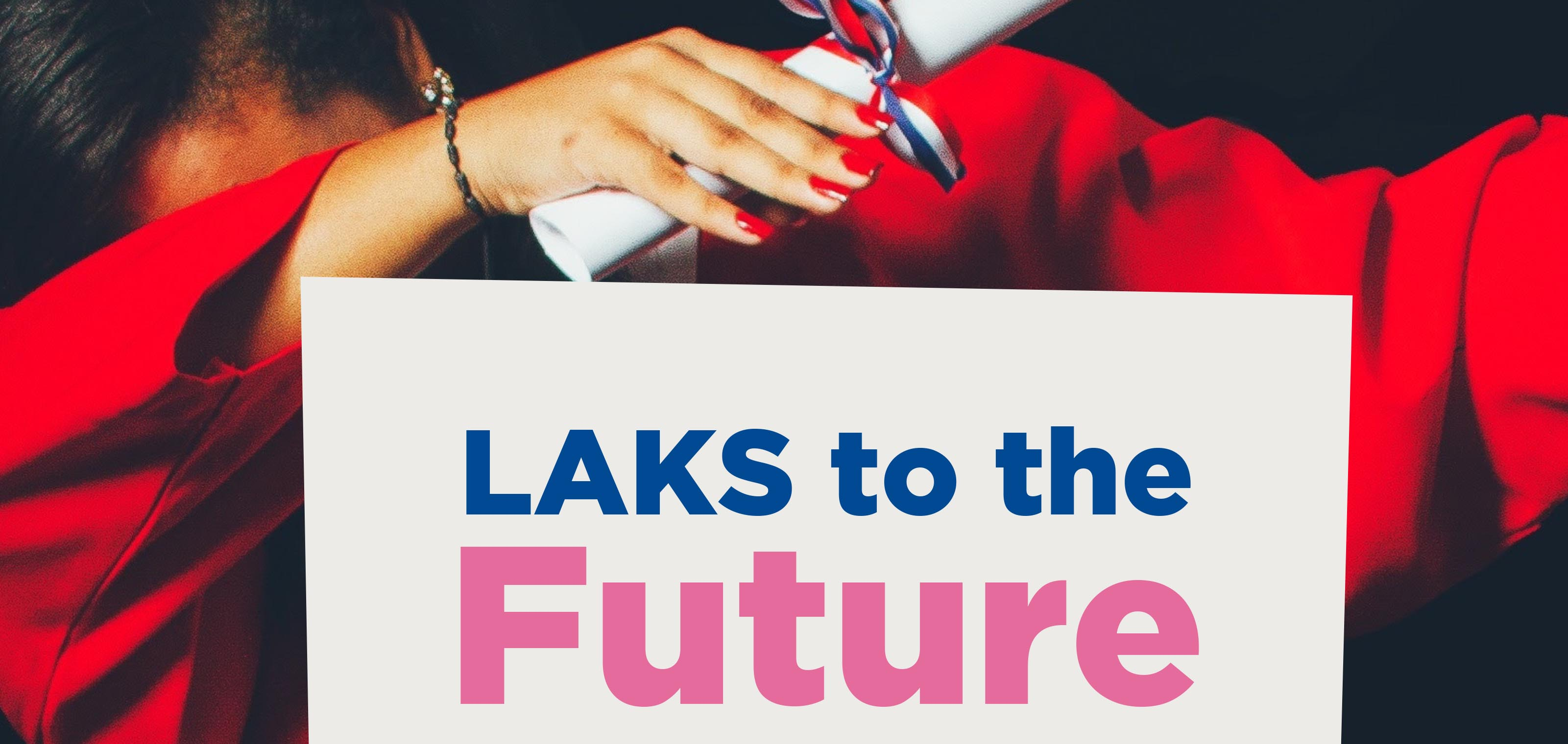 LAKS to the Future
